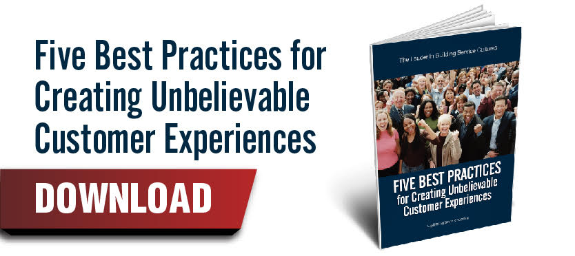 Five Best Practices for Creating Unbelievable Customer Experiences - Download